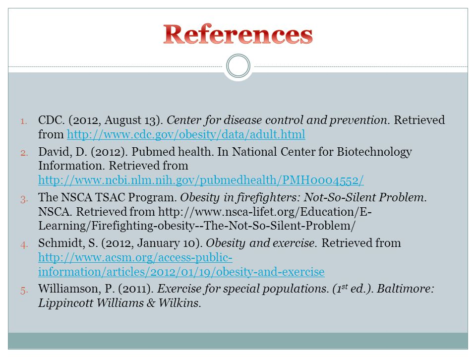 1.CDC. (2012, August 13). Center for disease control and prevention.