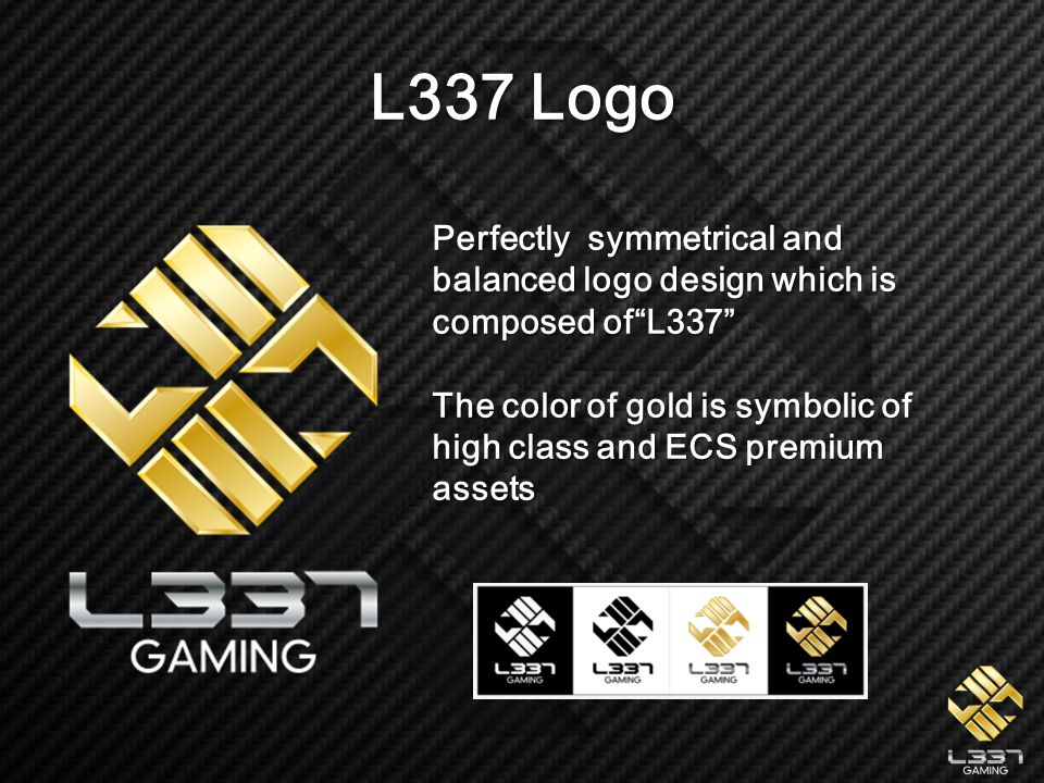 "L337 Logo Perfectly symmetrical and balanced logo design which is composed of""L337"" The color of gold is symbolic of high class and ECS premium assets"