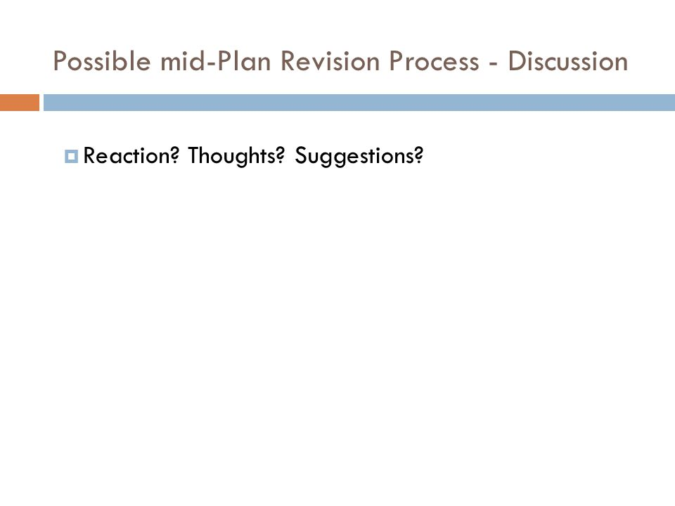 Possible mid-Plan Revision Process - Discussion  Reaction? Thoughts? Suggestions?