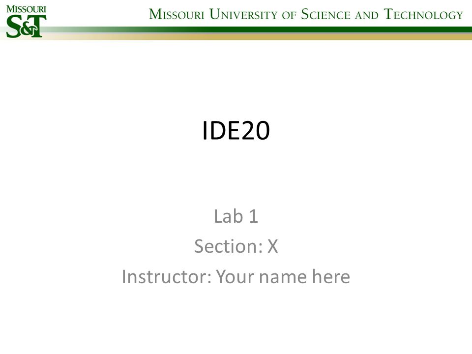 IDE20 Lab 1 Section: X Instructor: Your name here