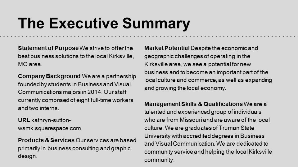 The Executive Summary Statement of Purpose We strive to offer the best business solutions to the local Kirksville, MO area. Company Background We are
