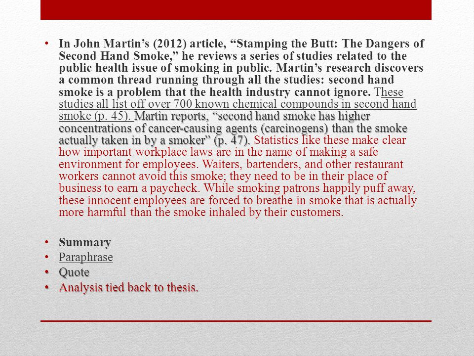 Martin reports, second hand smoke has higher concentrations of cancer-causing agents (carcinogens) than the smoke actually taken in by a smoker (p.