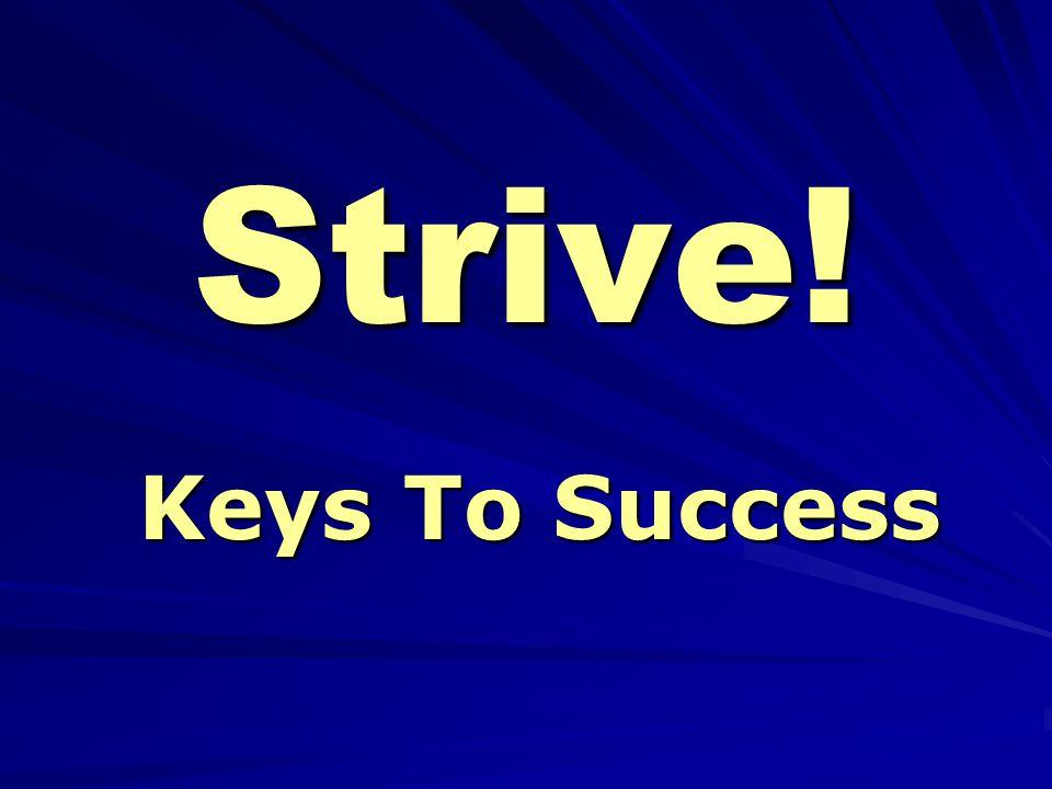 Strive! Keys To Success