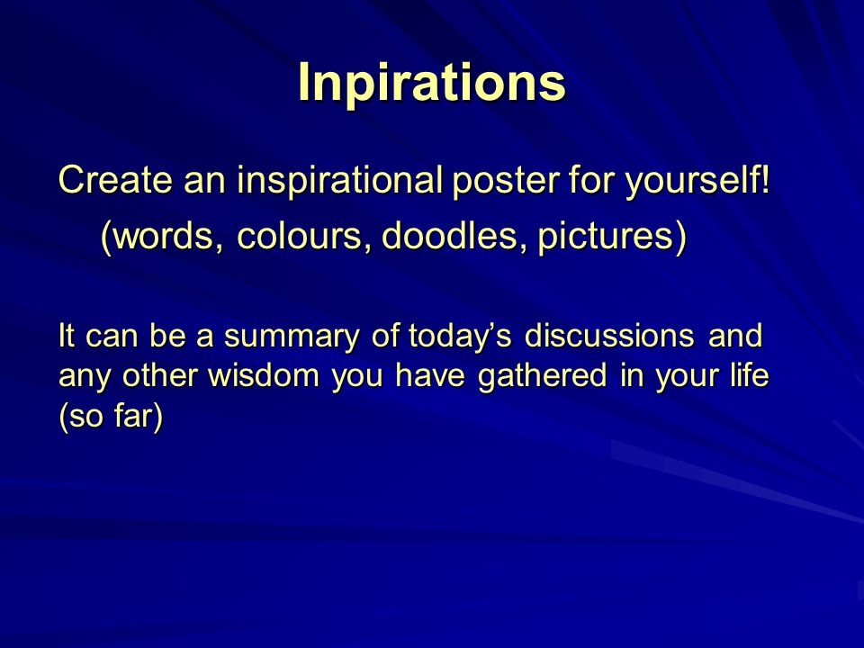 Inpirations Create an inspirational poster for yourself.