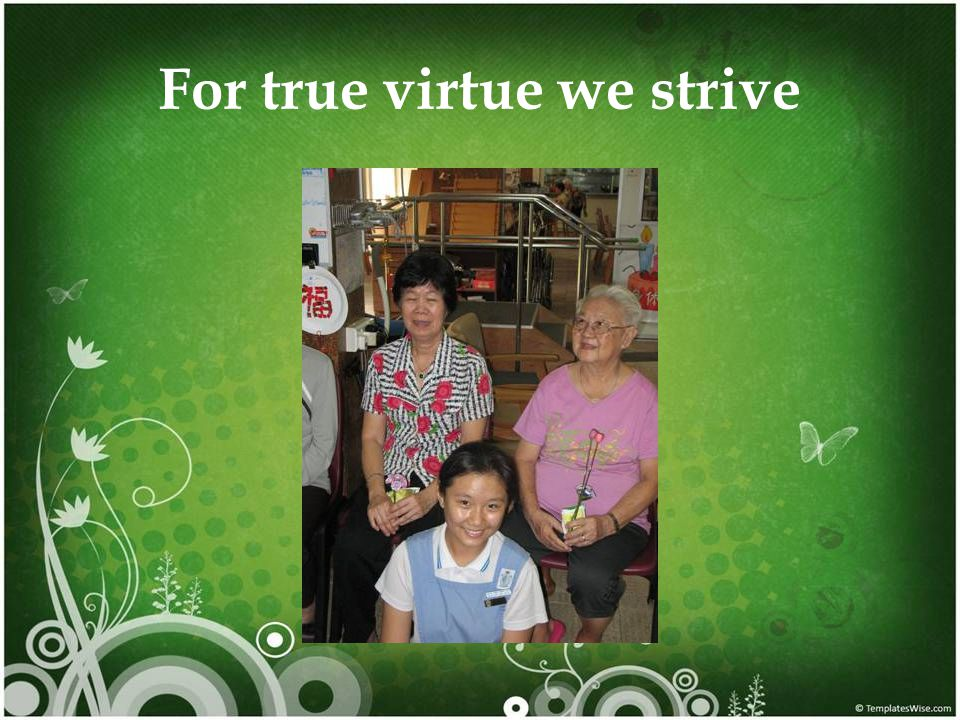 For true virtue we strive