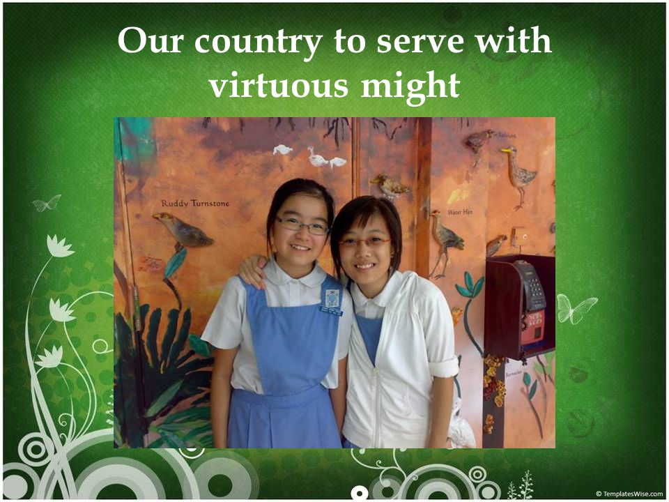 Our country to serve with virtuous might
