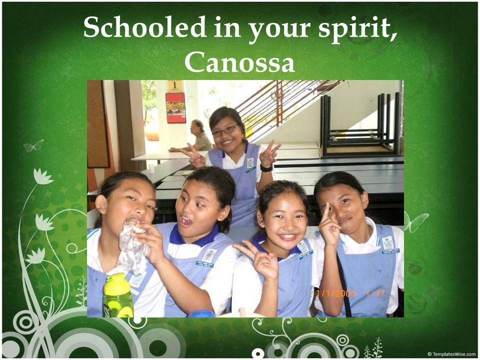 Schooled in your spirit, Canossa