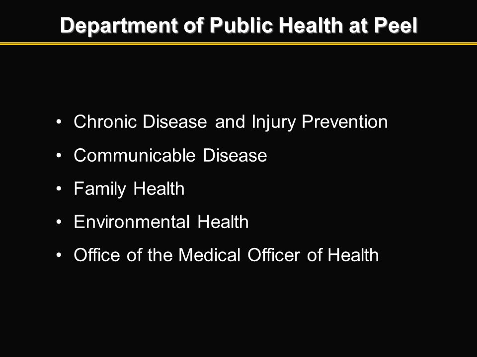 Chronic Disease and Injury Prevention Communicable Disease Family Health Environmental Health Office of the Medical Officer of Health Department of Pu