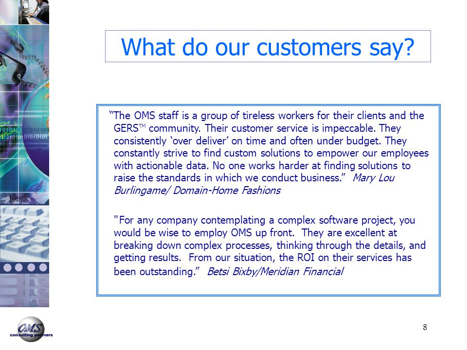8 What do our customers say.