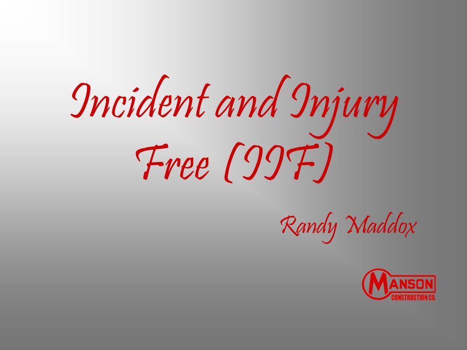 Incident and Injury Free (IIF) Randy Maddox