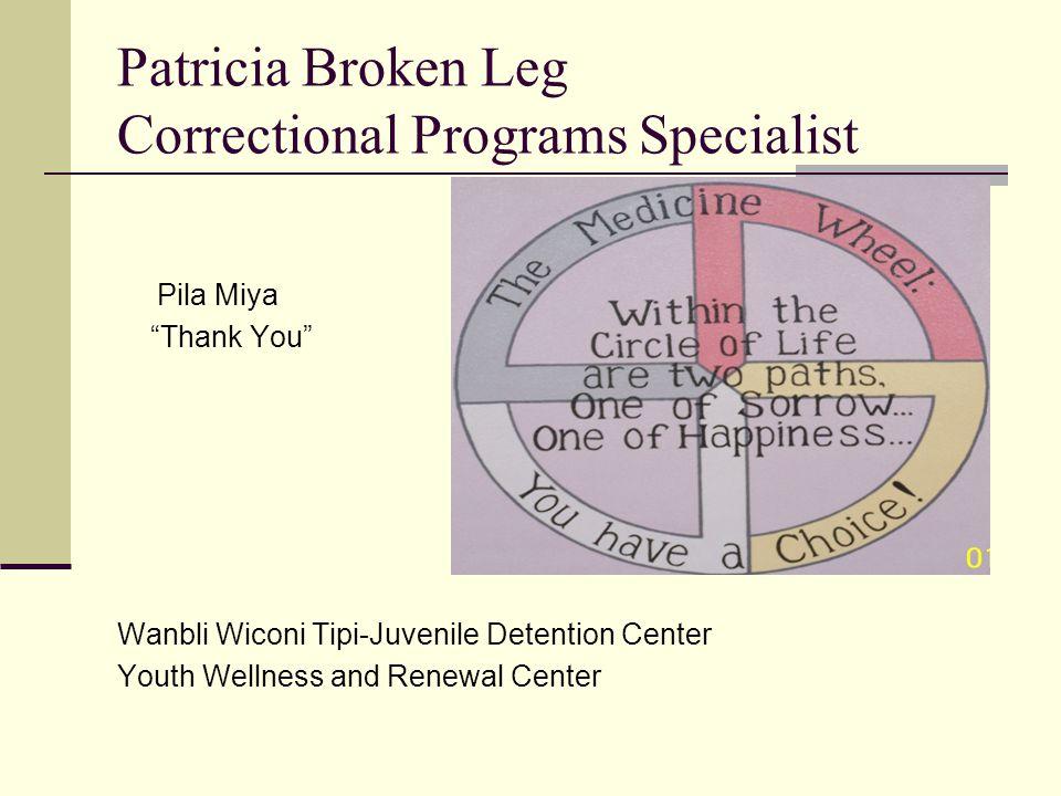 "Patricia Broken Leg Correctional Programs Specialist Pila Miya ""Thank You"" Wanbli Wiconi Tipi-Juvenile Detention Center Youth Wellness and Renewal Cen"