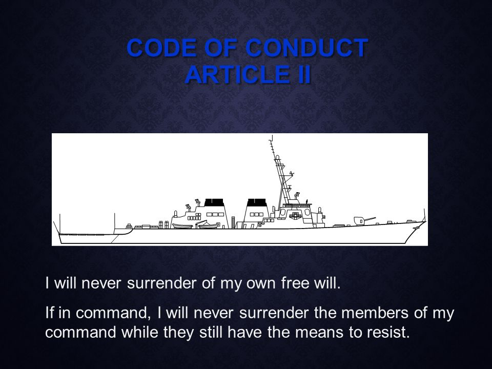 CODE OF CONDUCT ARTICLE III If I am captured, I will continue to resist by all means available.