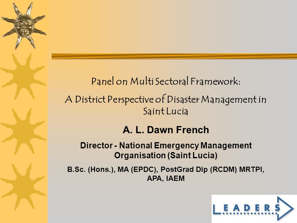 1 Panel on Multi Sectoral Framework: A District Perspective of Disaster Management in Saint Lucia A.