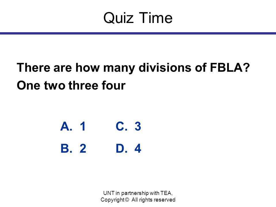 Quiz Time There are how many divisions of FBLA.One two three four A.