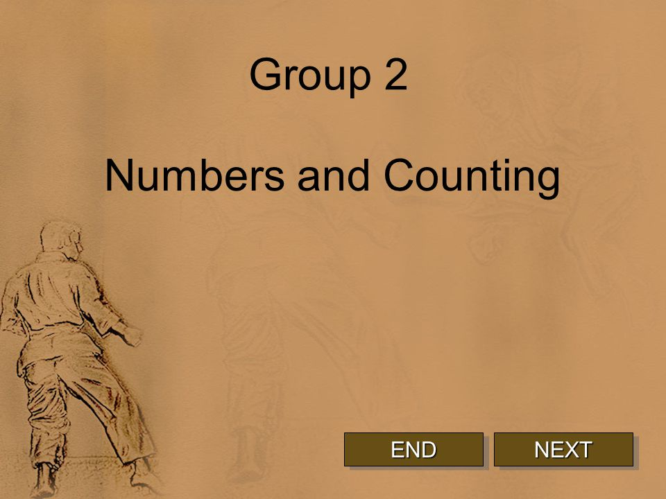 Group 2 Numbers and Counting NEXT END