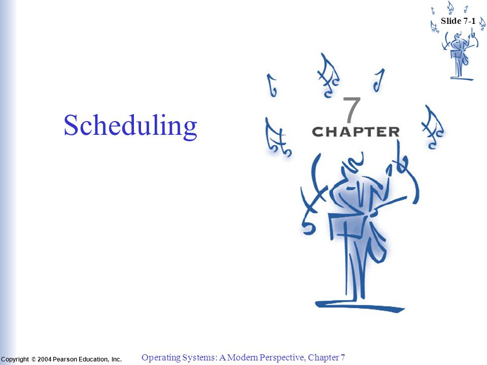 Slide 7-2 Copyright © 2004 Pearson Education, Inc.