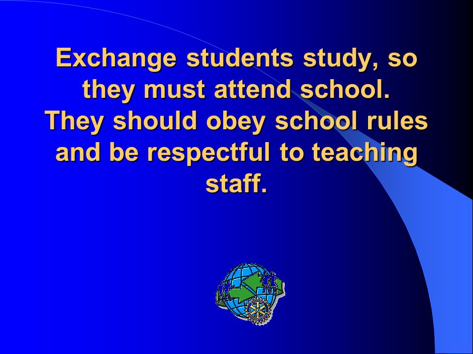 Exchange students study, so they must attend school.