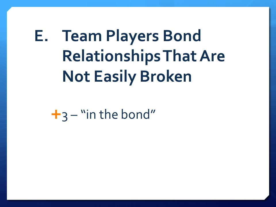 """E.Team Players Bond Relationships That Are Not Easily Broken  3 – """"in the bond"""""""