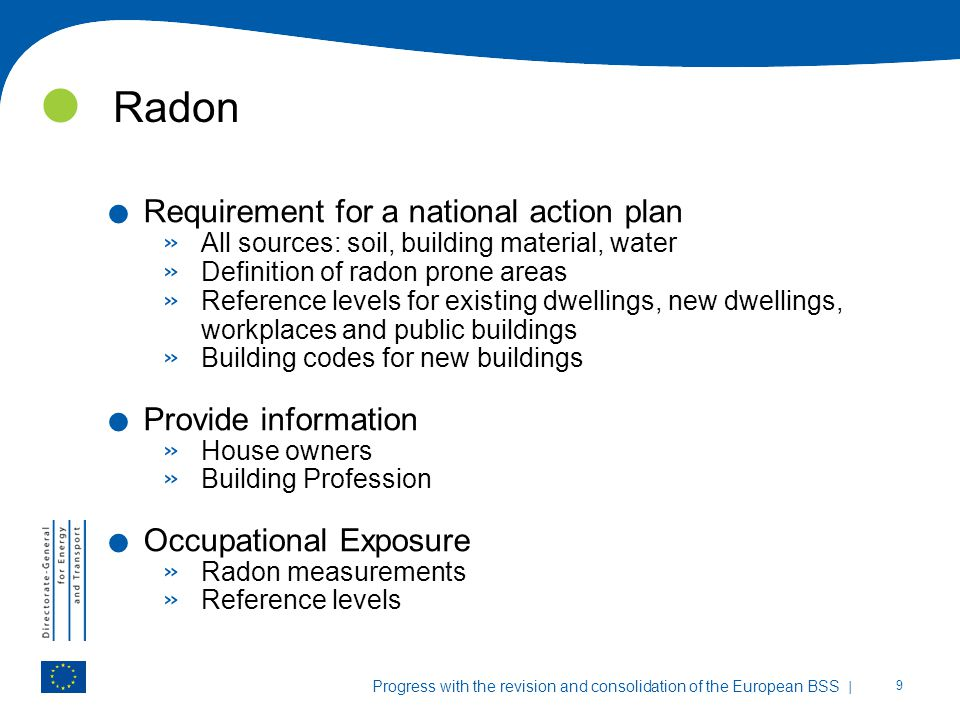 | 9 Progress with the revision and consolidation of the European BSS Radon. Requirement for a national action plan » All sources: soil, building mater