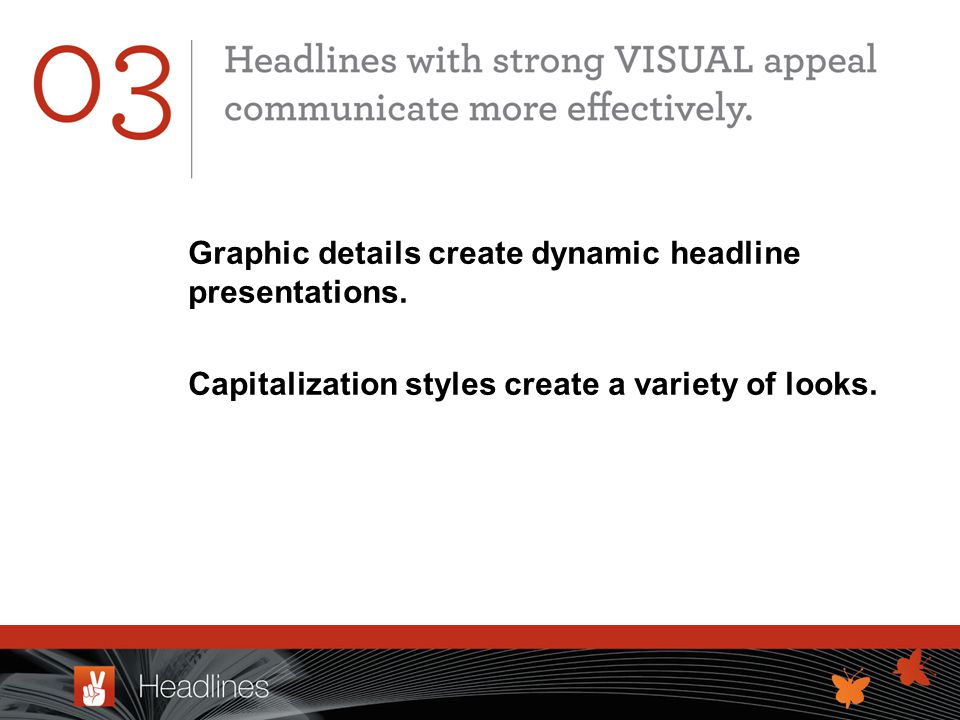 Graphic details create dynamic headline presentations.