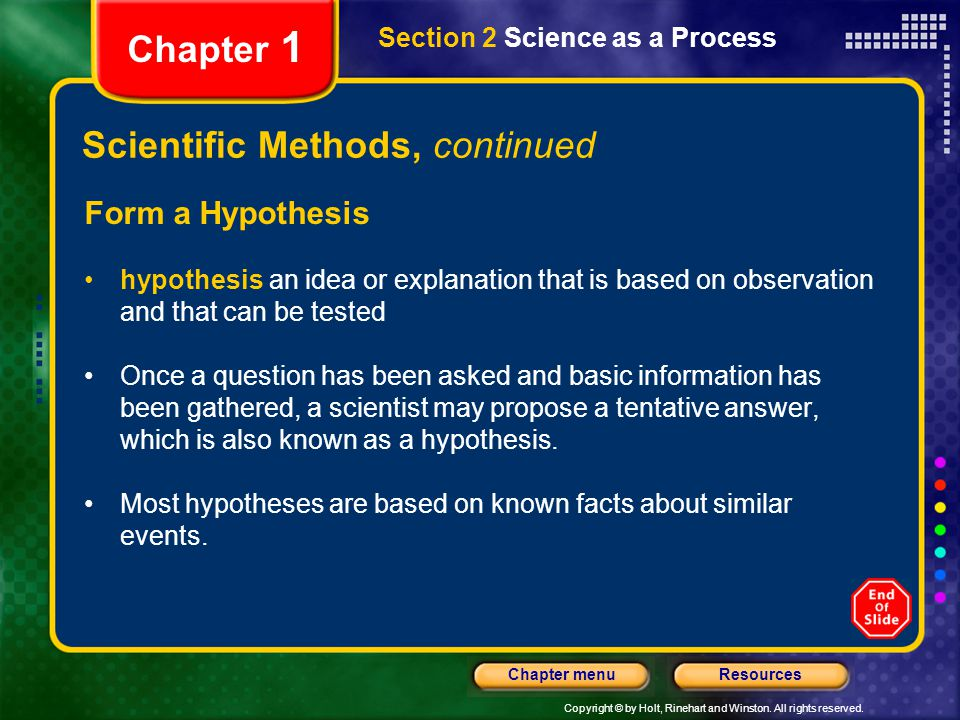 Copyright © by Holt, Rinehart and Winston. All rights reserved. ResourcesChapter menu Section 2 Science as a Process Chapter 1 Scientific Methods, con