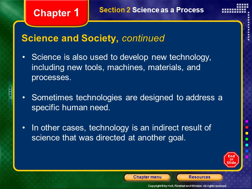 Copyright © by Holt, Rinehart and Winston. All rights reserved. ResourcesChapter menu Section 2 Science as a Process Chapter 1 Science and Society, co
