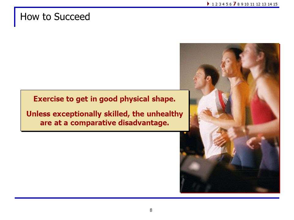 8 How to Succeed Exercise to get in good physical shape.