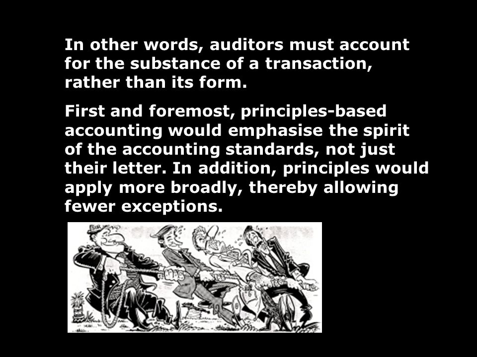 In other words, auditors must account for the substance of a transaction, rather than its form.