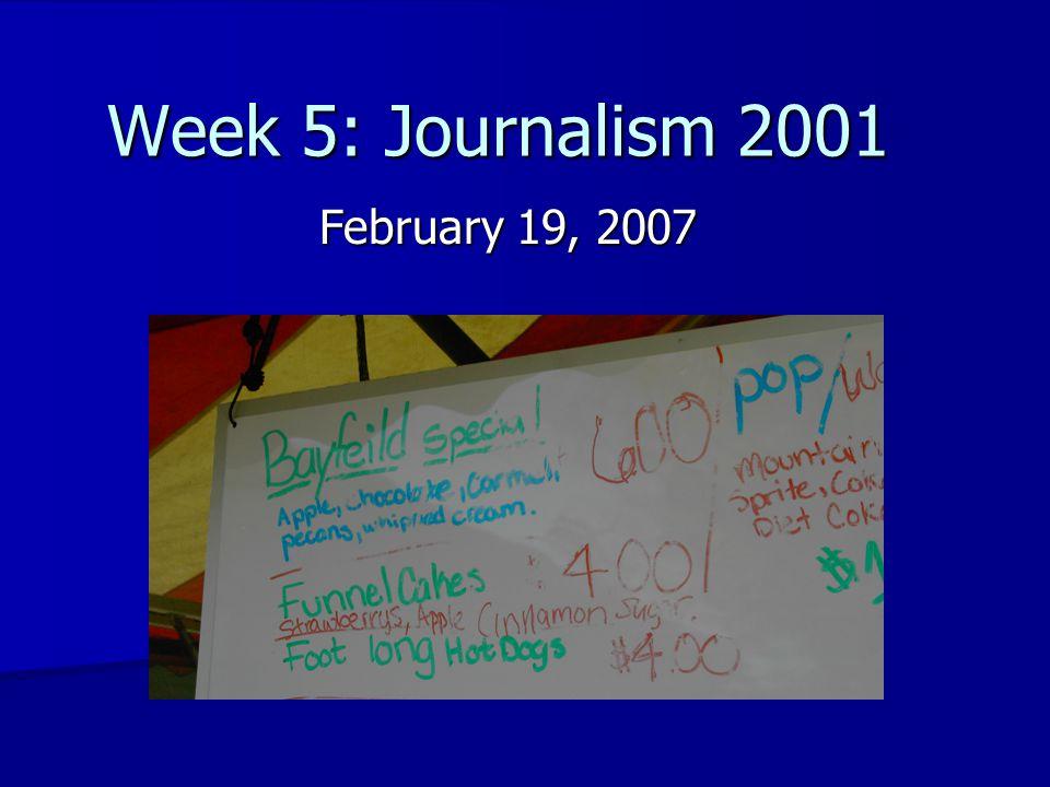 Week 5: Journalism 2001 February 19, 2007