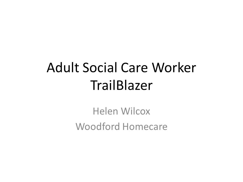 Adult Social Care Worker TrailBlazer Helen Wilcox Woodford Homecare