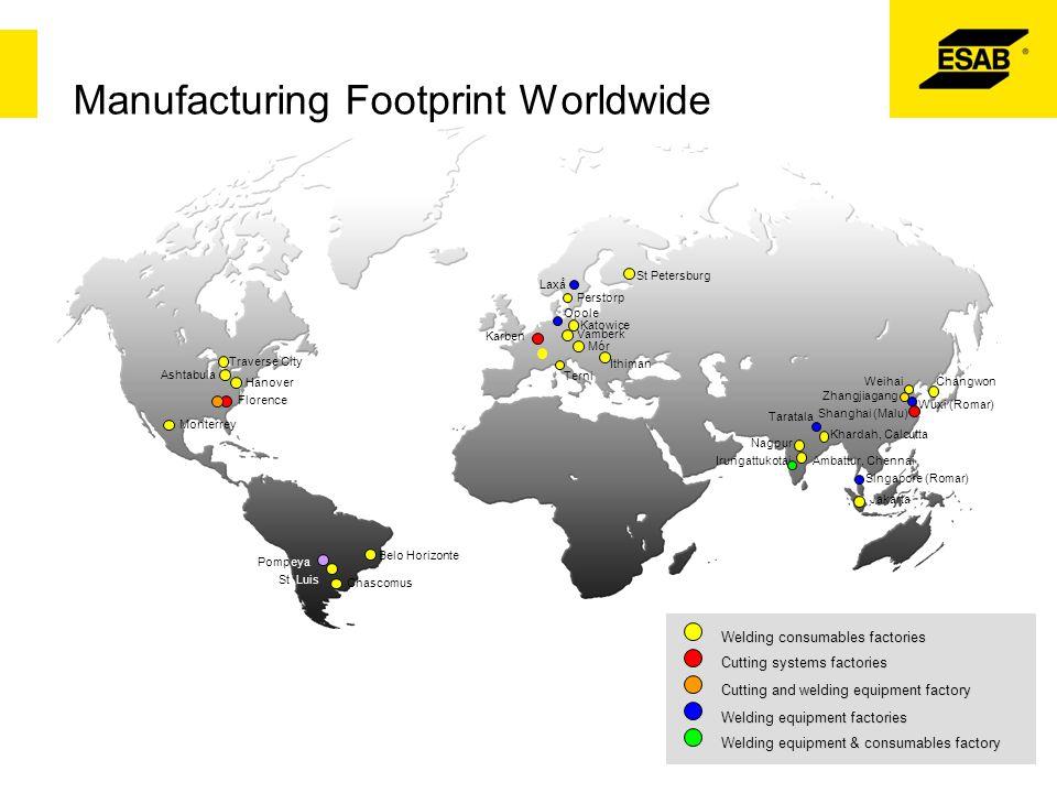 Manufacturing Footprint Worldwide Welding consumables factories Cutting systems factories Cutting and welding equipment factory Welding equipment fact