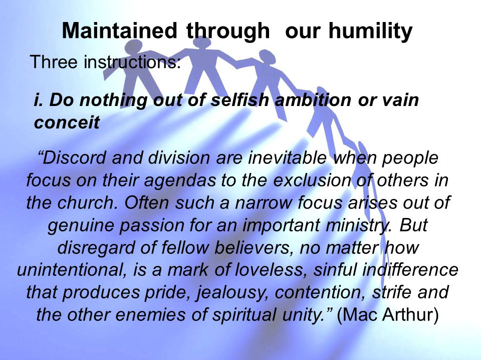 Maintained through our humility i.