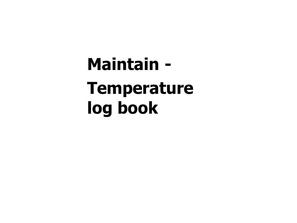 Maintain - Temperature log book