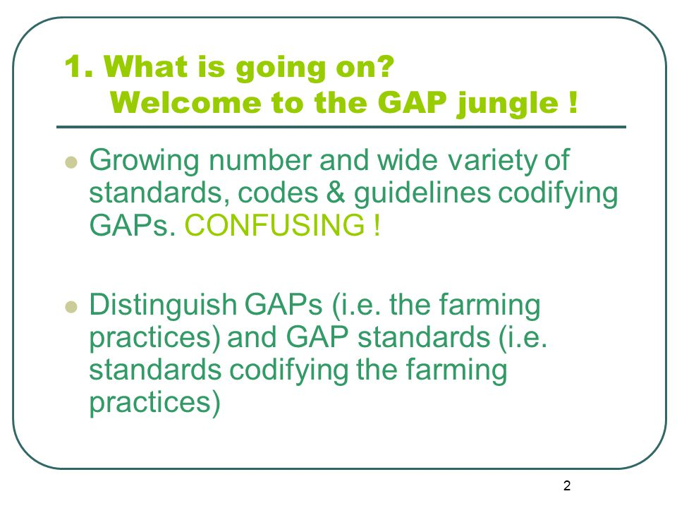 2 1. What is going on. Welcome to the GAP jungle .