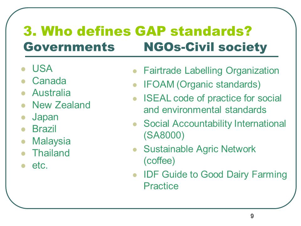 9 3. Who defines GAP standards.