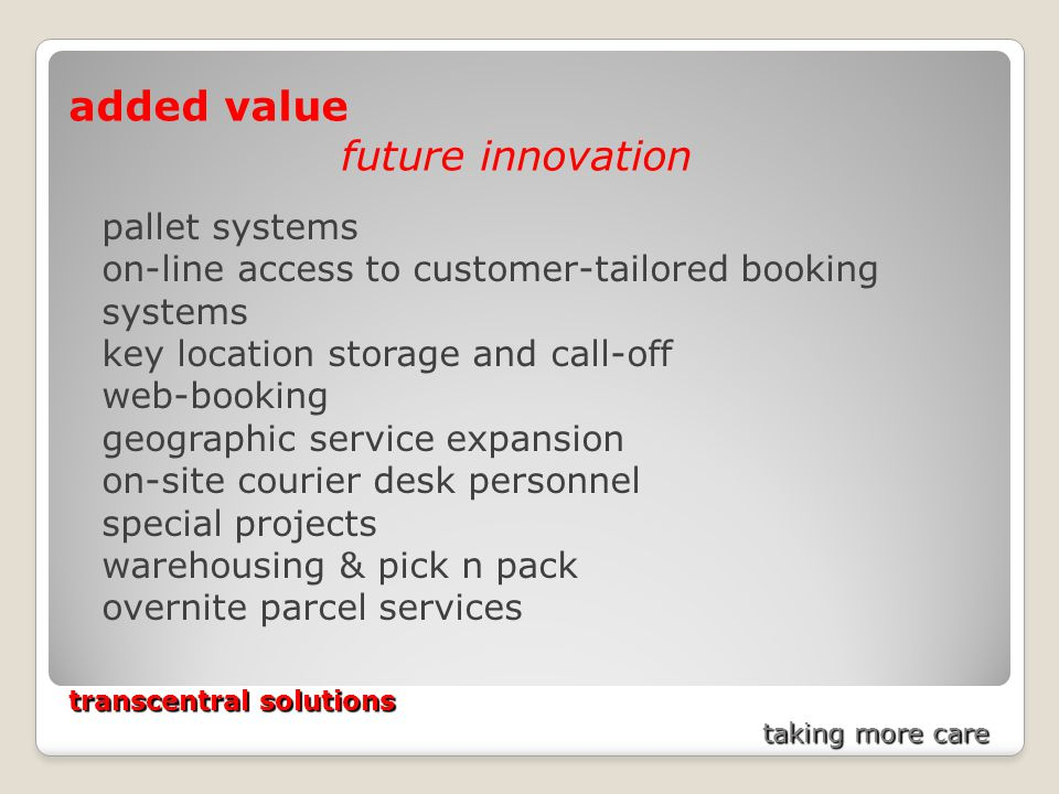 transcentral solutions taking more care added value future innovation pallet systems on-line access to customer-tailored booking systems key location