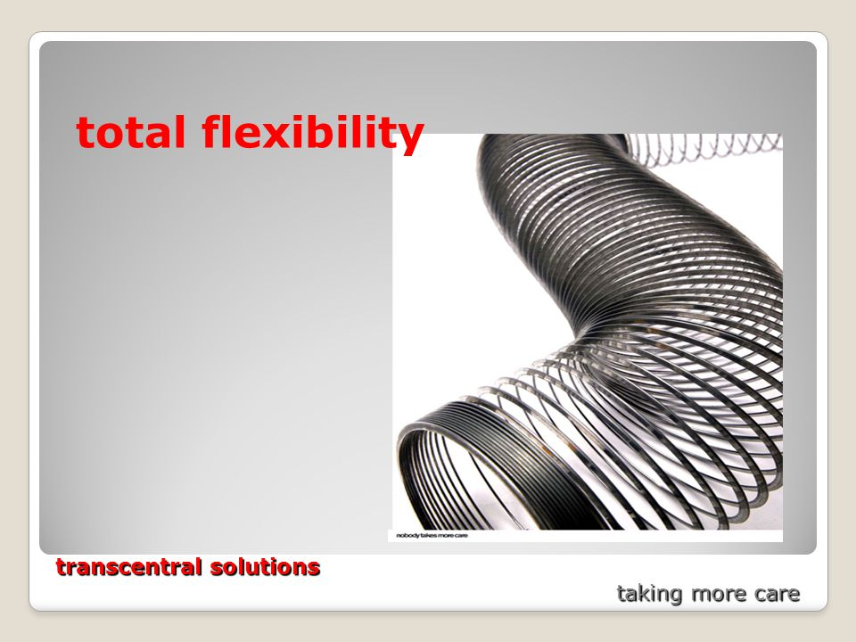 transcentral solutions taking more care total flexibility