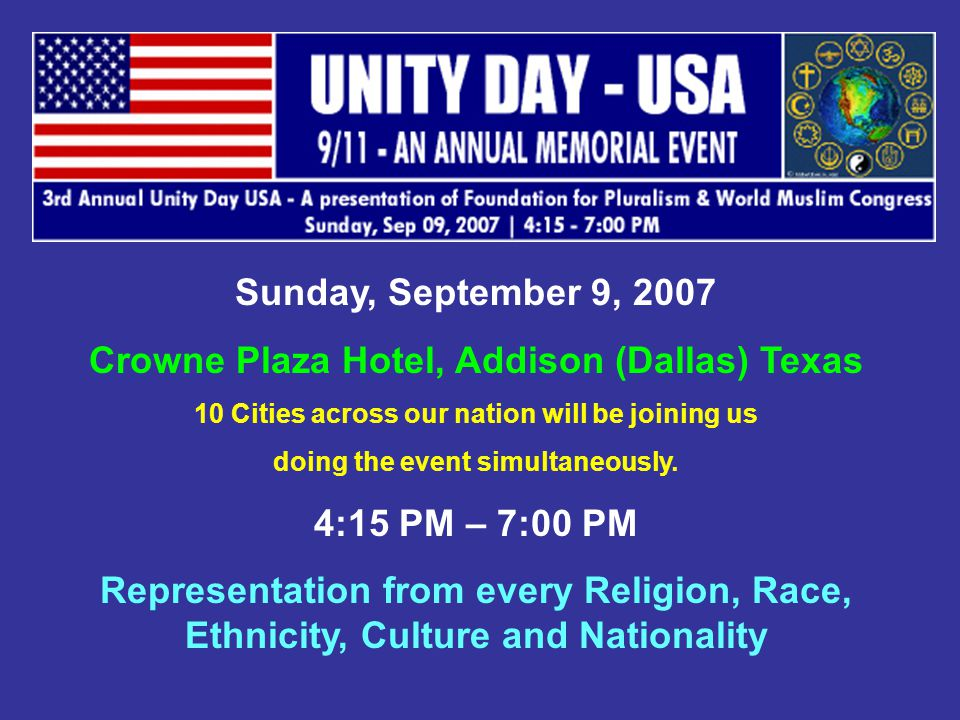 Sunday, September 9, 2007 Crowne Plaza Hotel, Addison (Dallas) Texas 10 Cities across our nation will be joining us doing the event simultaneously.