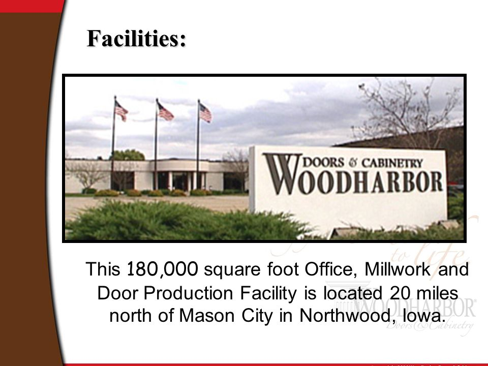 This 180,000 square foot Office, Millwork and Door Production Facility is located 20 miles north of Mason City in Northwood, Iowa. Facilities: