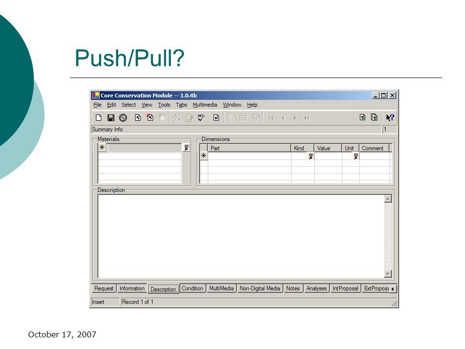 October 17, 2007 Push/Pull?