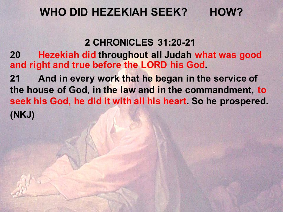 WHO DID HEZEKIAH SEEK HOW.
