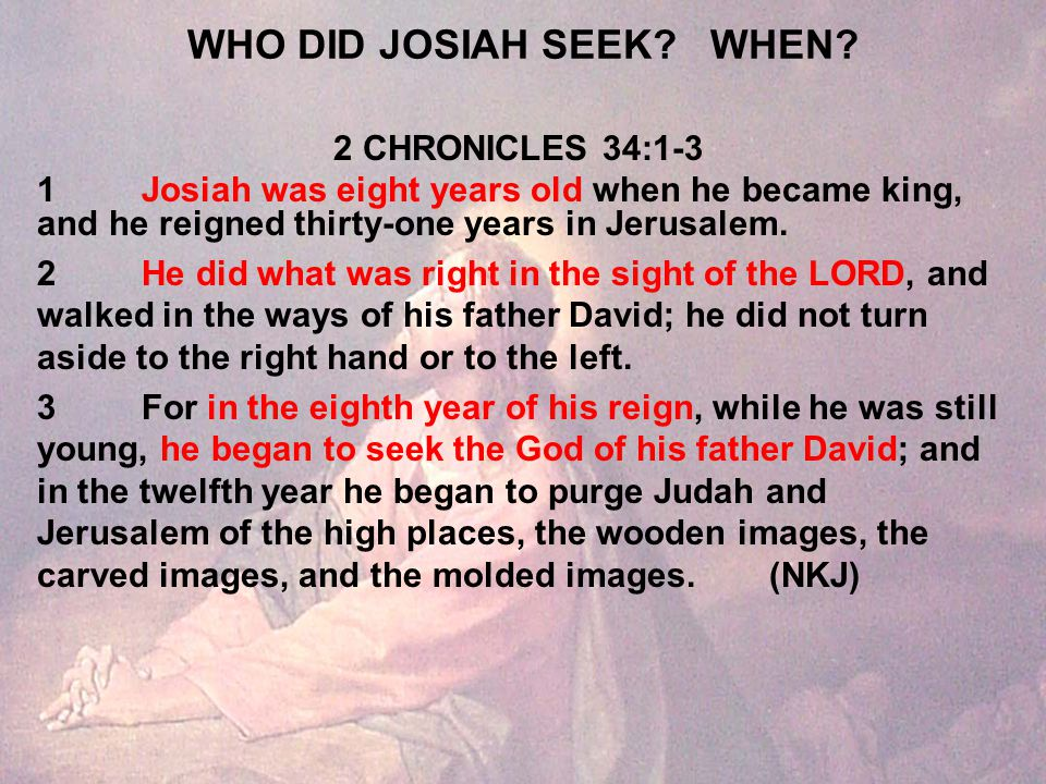 WHO DID JOSIAH SEEK WHEN.