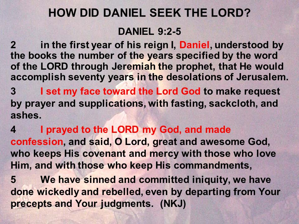 HOW DID DANIEL SEEK THE LORD.