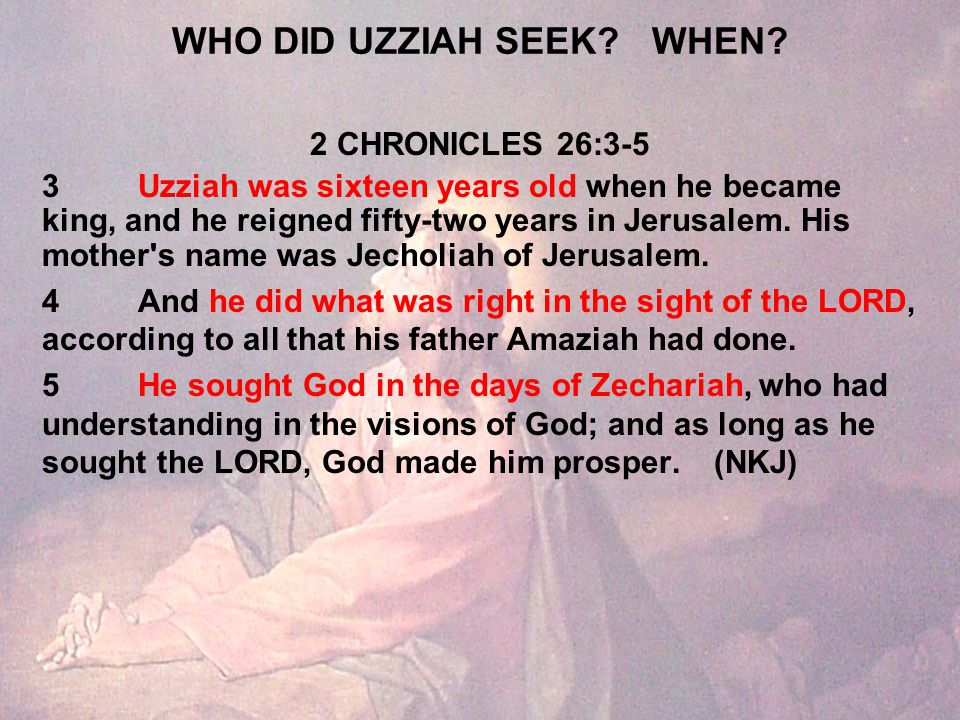 WHO DID UZZIAH SEEK WHEN.