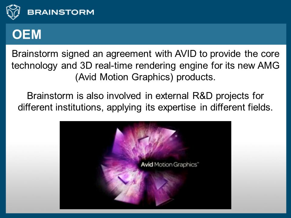 OEM Brainstorm signed an agreement with AVID to provide the core technology and 3D real-time rendering engine for its new AMG (Avid Motion Graphics) p