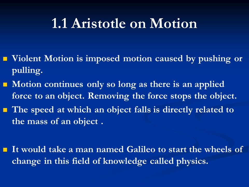 1.2 Galileo's Concept of Inertia According to Galileo, the motion of a falling object is independent of mass - two objects of unequal masses will fall to the ground when dropped from a set height in equal times According to Galileo, the motion of a falling object is independent of mass - two objects of unequal masses will fall to the ground when dropped from a set height in equal times The reason why objects did not always fall in the same time was because of a retarding force called friction.