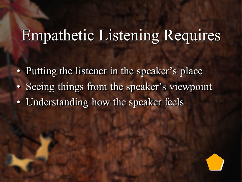 Active Listening Requires Rephrasing and checking Nonjudgmental attitude Rephrasing and checking Nonjudgmental attitude