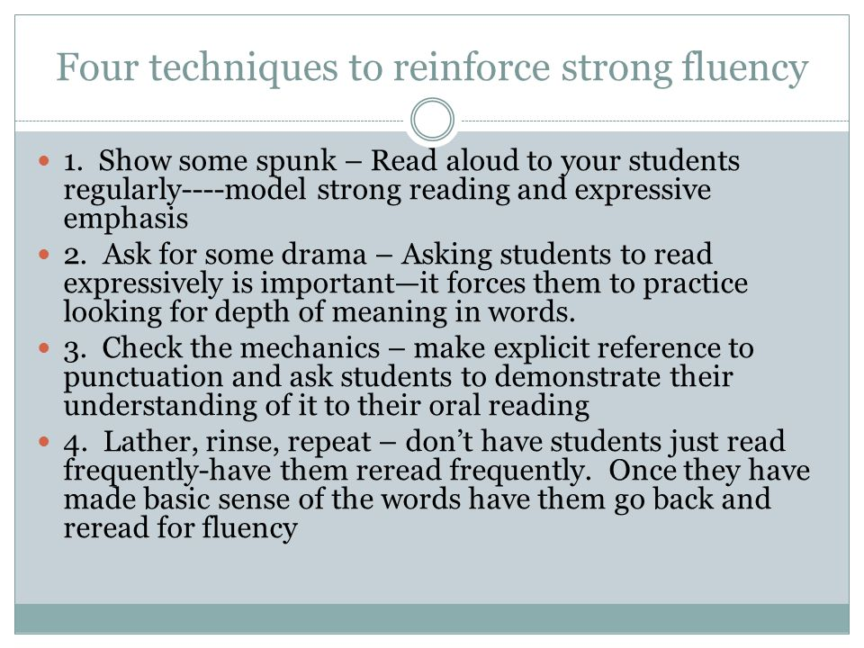 Four techniques to reinforce strong fluency 1.