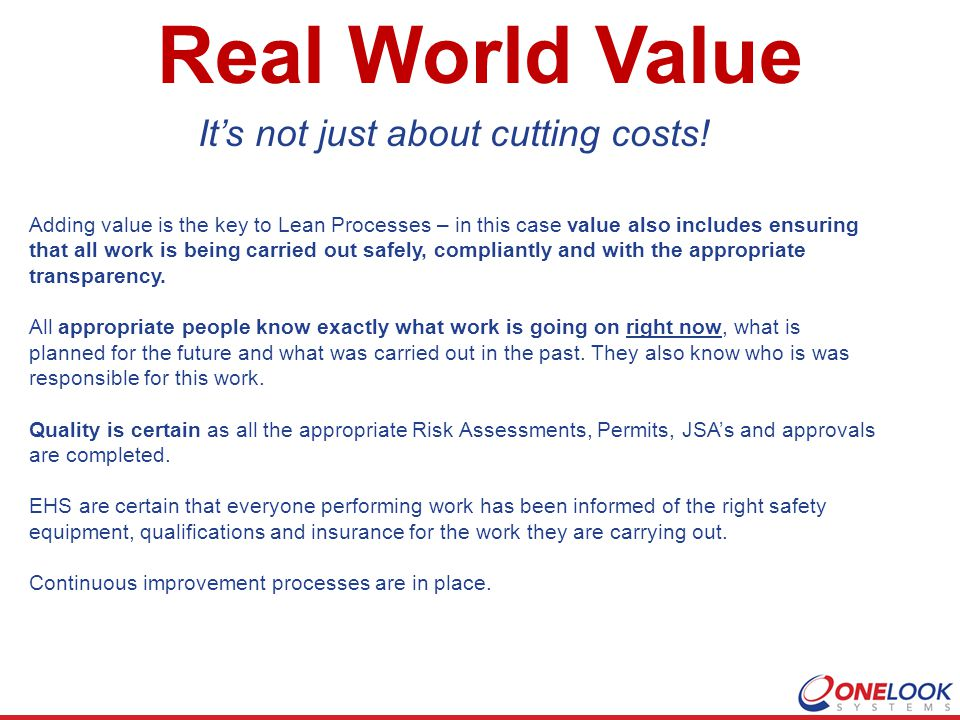 Adding value is the key to Lean Processes – in this case value also includes ensuring that all work is being carried out safely, compliantly and with