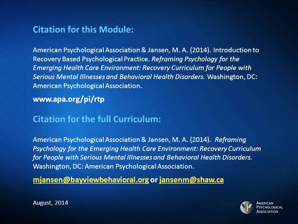A MERICAN P SYCHOLOGICAL A SSOCIATION Citation for this Module: American Psychological Association & Jansen, M.